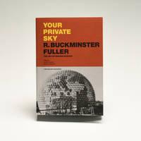 Your Private Sky: R. Buckminster Fuller