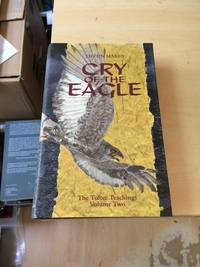 Cry of the Eagle. The Toltec Teachings, Volume Two