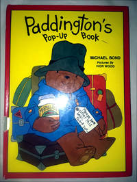 Paddington's Pop-Up Book BY MICHAEL BOND/Pictures By IVOR WOOD
