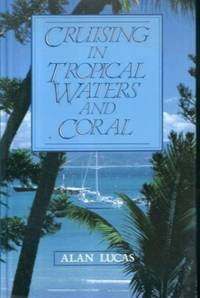 image of Cruising in Tropical Waters and Coral