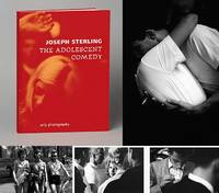 JOSEPH STERLING: THE ADOLESCENT COMEDY by  Roland (Publisher)  Joseph (Photographer) & Angst - First Edition. First Printing. - 2015 - from Modern Rare (SKU: 21197)