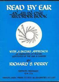 Read By Ear: An All-In-One Recorder Book with Suzuki Approach by Perry, Richard S