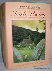 1000 Years of Irish Poetry; The Gaelic and Anglo-Irish Poets from Pagan Times to the Present