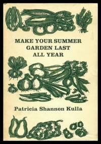 MAKE YOUR SUMMER GARDEN LAST ALL YEAR