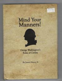 Mind Your manners! George Washington's rules of Civility