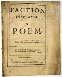 Faction Display'd. A Poem. From a Correct Copy