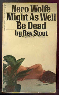 MIGHT AS WELL BE DEAD [Nero Wolfe]