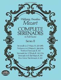 W.A. Mozart: Complete Serenades In Full Score - Series II (Dover Music Scores)