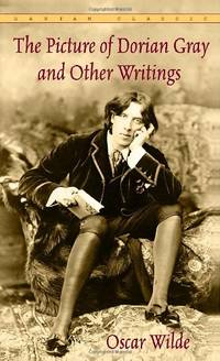 The Picture of Dorian Gray and Other Writings by Oscar Wilde (Bantam Classics)