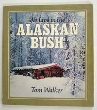 We Live in the Alaskan Bush