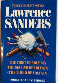 Lawrence Sanders: Three Complete Novels- The First Deadly Sin / The Second Deadly Sin / The Third Deadly Sin