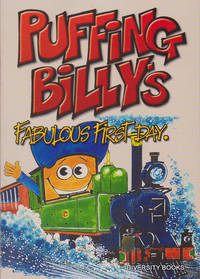 PUFFING BILLY'S Fabulous First Day. (Signed Copy)