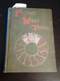 Whist Tactics by  R. F Foster - Probable First Edition - 1895 - from Scraps of American History (SKU: 01520)