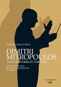 image of  Dimitri Mitropoulos and His Works in the 1920s - The Introduction of Musical Modernism in Greece