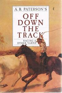 Off Down The Track: Racing & Other Yarns