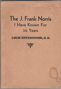 The J Frank Norris I have Known for 34 Years [SIGNED]