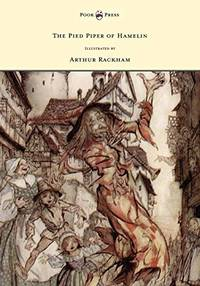 The Pied Piper of Hamelin - Illustrated by Arthur Rackham