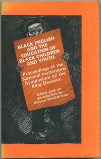 Black English and the Education of Black Children and Youth: Proceedings of the National Invitational Symposium on the King Decision