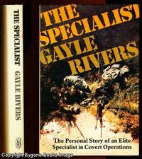 THE SPECIALISTS. The Personal Story of an Elite Specialist in Covert Operations
