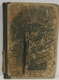 The Bow of Promise Hymns New and Old for Missionary and Revival Meetings  and Sabbath- Schools