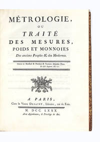Métrologie ou Traité des Mesures, Poids et Monnoies des anciens Peuples & des...