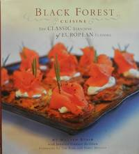 Black Forest Cuisine : The Classic Blending of European Flavors