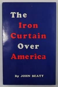 The Iron Curtain Over America By Beaty John