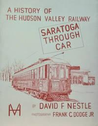 Saratoga through Car:  A History of the Hudson Valley Railway
