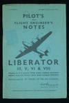 Pilot's and Flight Engineer's Notes: Liberator III, V, VI & VIII