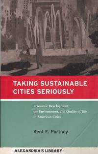 Taking Sustainable Cities Seriously: Economic Development, the Environment, and Quality of Life...