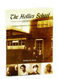 The Hollies School Light Oaks: Childhood Memories of People and Special Places
