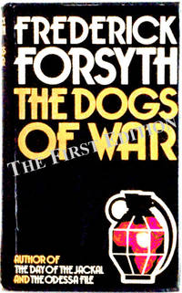 The Dogs of War by Frederick Forsyth - First edition, third impression - 1974 - from The First Edition and Biblio.com