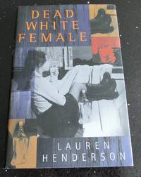 Dead White Female first Edition First Pinting