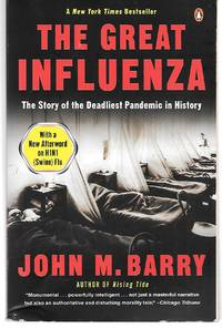 The Great Influenza ( The Story Of The Deadliest Pandemic In History )