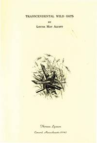 TRANSCENDENTAL WILD OATS by  LOUISA MAY ALCOTT - from Aleph-Bet Books, Inc. and Biblio.co.uk