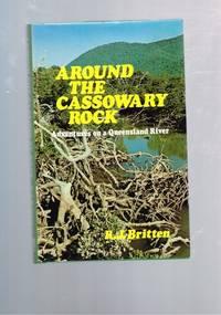 Around The Cassowary Rock: Adventures on a Queensland River