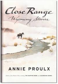 Close Range: Wyoming Stories. Includes Brokeback Mountain.