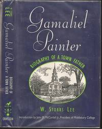 Gamaliel Painter: Biography of a Town Father