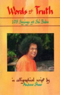 Words of Truth: 108 Sayings of Sai Baba by  Andrew Shaw - Paperback - 1998 - from ThriftBooks (SKU: G8120719050I3N00)