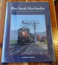 Southern Pacific's Blue Streak Merchandise: Six decades of the Great American Freight Train