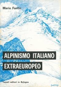 Alpinismo italiano extraeuropeo (al 112� anno). Saggio di cronologia ed analisi critica.