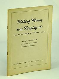 Making Money and Keeping It: The Know-How of Investment