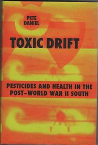 Toxic Drift Pesticides and Health in the Post-World War II South