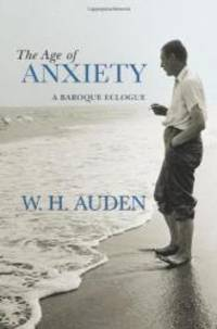 image of The Age of Anxiety: A Baroque Eclogue (W.H. Auden: Critical Editions)