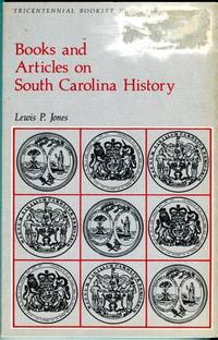 Books and Articles on South Carolina History: A List for Laymen (Tricentennial Booklet No. 8)