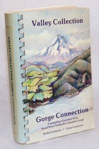 Valley collection, Gorge connection: a sampling of recipes from Hood River Valley & Columbia Gorge