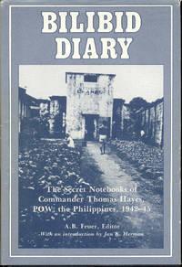 Bilibid Diary: The Secret Notebooks of Commander Thomas Hayes, POW, the Philippines, 1942-45