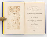 Experiences of a Colonist Forty Years Ago; A Journey from Port Phillip to South Australia in 1839; and A Voyage from Port Phillip to Adelaide in 1846. By an Old Hand