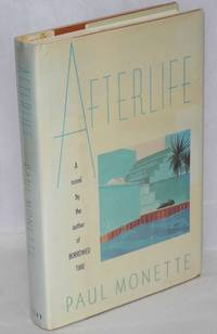 Afterlife a novel by  Paul Monette - First Edition - 1990 - from Bolerium Books Inc., ABAA/ILAB and Biblio.com