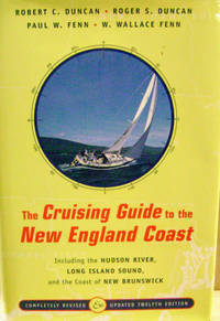 The Cruising Guide to the New England Coast:  Including the Hudson River,  Long Island Sound, and the Coast of New Brunswick